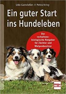Ein guter Start ins Hundeleben: Der verhaltensbiologische Ratgeber für Züchter und Welpenbesitzer Buchcover