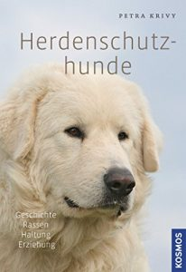 Herdenschutzhunde: Geschichte, Rassen, Haltung, Ausbildung Buchcover