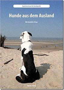 Hunde aus dem Ausland (Expertenwissen für Hundeprofis) Buchcover