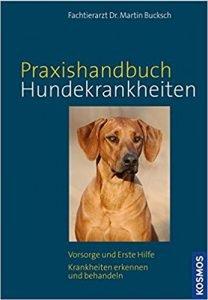 Kosmos Praxishandbuch Hundekrankheiten: Vorsorge und Erste Hilfe, Krankheiten erkennen und behandeln Buchcover