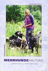 Mehrhundehaltung: DAS Buch zur Gruppenhaltung...gemeinsam zu mehr Harmonie Buchcover