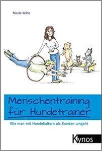 Menschentraining für Hundetrainer: Wie man mit Hundehaltern als Kunden umgeht (Das besondere Hundebuch) Buchcover