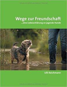 Wege zur Freundschaft: ...eine Liebeserklärung an jagende Hunde Buchcover